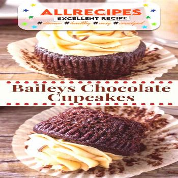 Baileys Cupcakes - Moist Chocolate Cupcakes with Irish Cream Frosting - - These Baileys Cupcakes ar