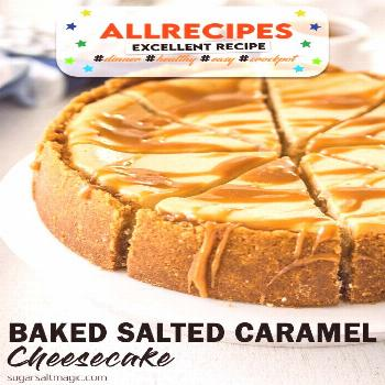 Baked Salted Caramel Cheesecake - - This Baked Salted Caramel Cheesecake recipe is a combination of
