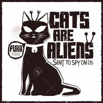 Cats are Aliens - Funny Vector monochrome label poster or t-shirt print design ,