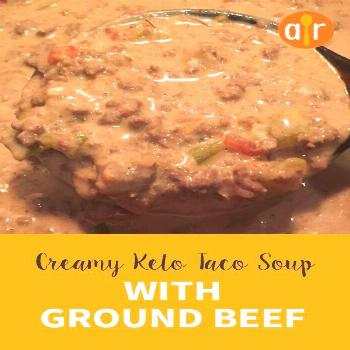 Creamy Keto Taco Soup with Ground Beef |