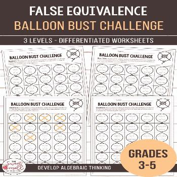 False Equivalence Balloon Bust Challenge - Differentiated Worksheets Students will use their proble