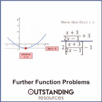 Functions 5 - Further Function Problems (+ worksheet) by Outstanding Resources