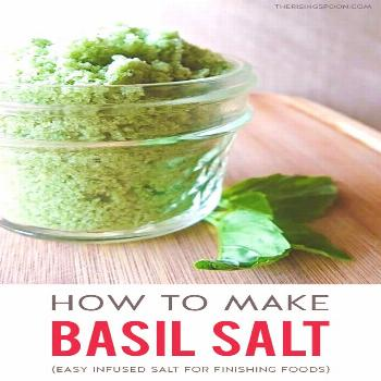 How to Make Basil Salt: An Easy Herb Infused Flavored Salt -  Learn how to make a simple herb-infus