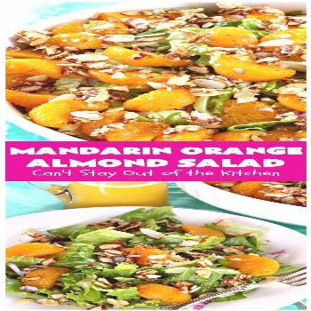 Mandarin Orange Almond Salad | Can't Stay Out of the Kitchen | this delightful uses & glazed It's f