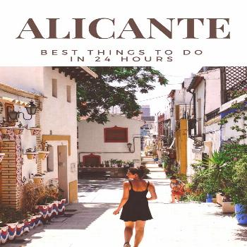 Our guide to 24 hours in Alicante, Spain (one day in Alicante)