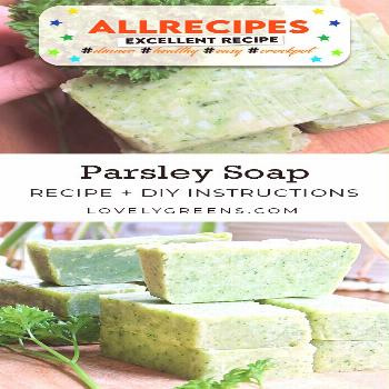 Parsley Soap Recipe: how to naturally make green soap - - Use garden-fresh or shop-bought herbs for