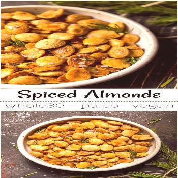 Spiced Roasted Almonds (Paleo, Whole30, Vegan, Gluten Free, Grain Free) These Spiced Roasted Almon