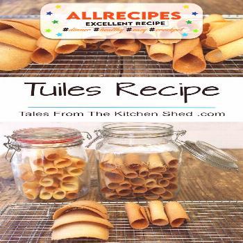 Tuiles Recipe - Tales From The Kitchen Shed - - You'll love my easy to follow Tuiles Recipe - wafer