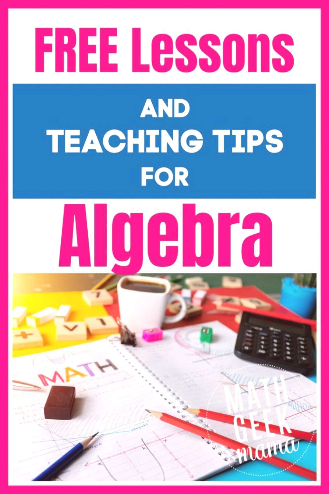 Free Lessons and Teaching Tips for Algebra! Here is a great list of resources of free lessons and t