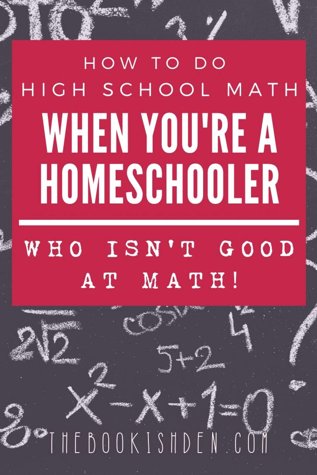 High School Math for Your Homeschooler ⋆ The Bookish Den Struggling to teach your high school stu